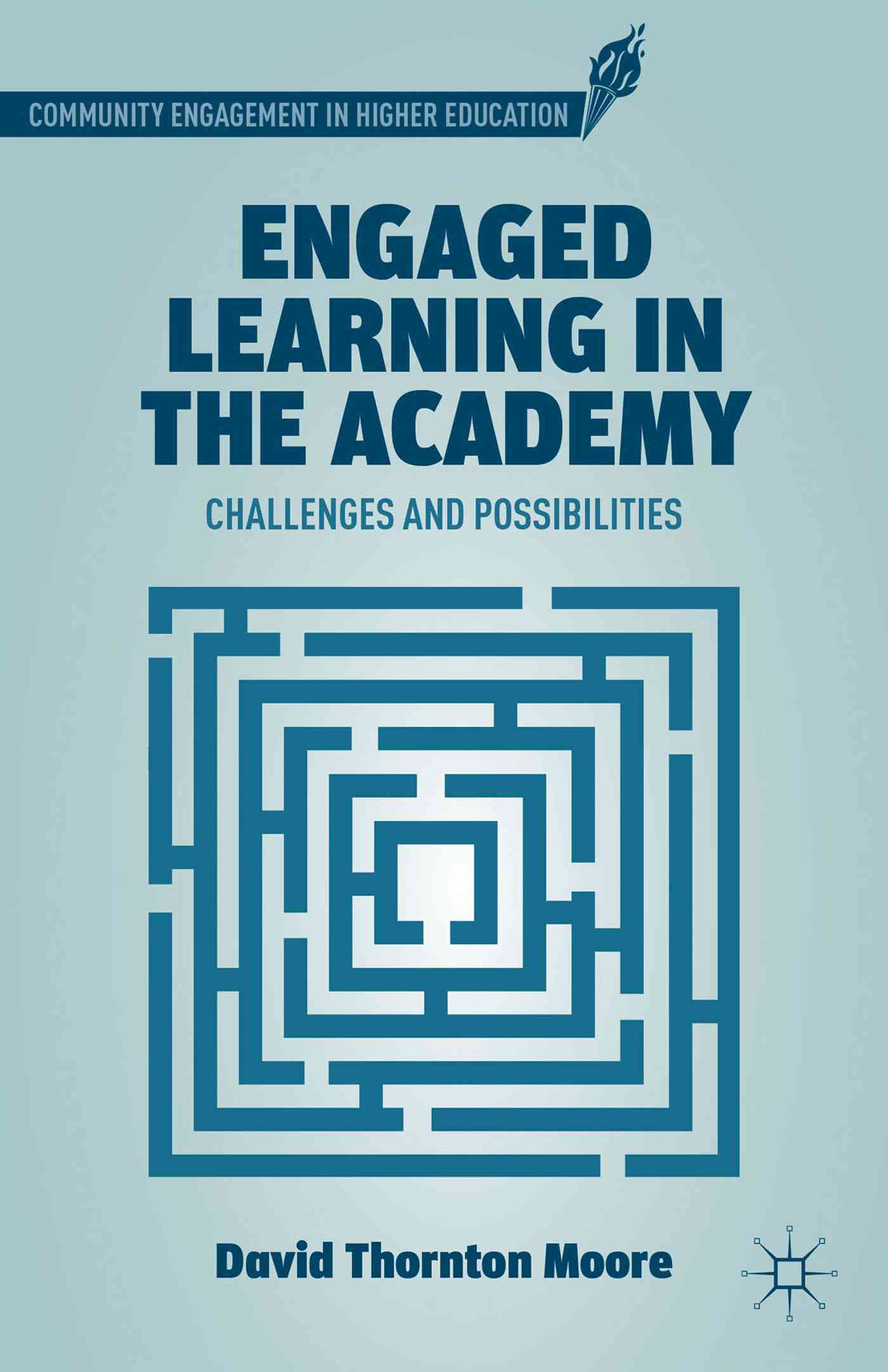 Engaged Learning in the Academy By Moore, David Thornton