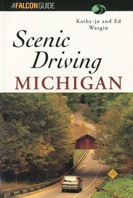 Scenic Driving Michigan By Wargin, Kathy-Jo/ Wargin, Ed (PHT)/ Wargin, Ed
